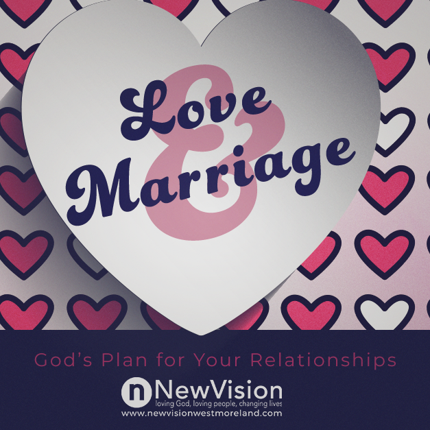 Healing from Brokenness | LOVE & MARRIAGE - Week 3 - New Vision